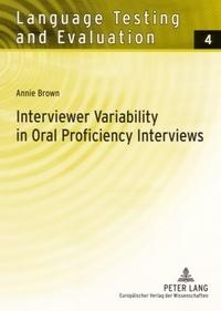 Annie Brown - Interviewer Variability in Oral Proficiency Interviews.