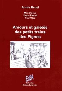 Annie Bruel - Amours et gaietés des petits trains des Pignes.