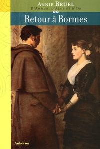 Annie Bruel - D'amour, d'azur et d'or Tome 2 : Retour à Bormes.