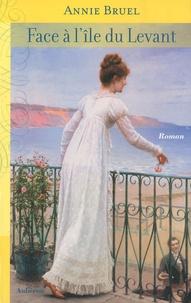 Annie Bruel - Face à l'île du Levant - Suivi de Retour à Bormes.