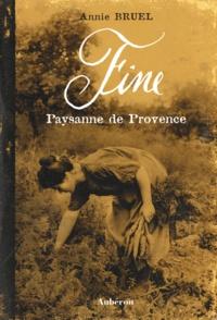 Annie Bruel - Fine, paysanne de Provence.