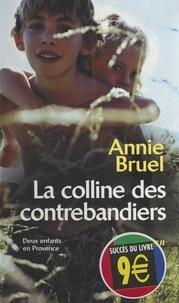 Annie Bruel - La Colline des contrebandiers.