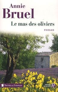Annie Bruel - Le mas des oliviers.