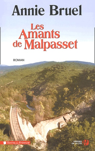 Annie Bruel - Les amants de Malpasset.