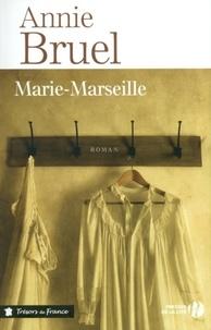 Annie Bruel - TRESORS FRANCE  : Marie-Marseille.