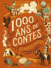 Annie Caldirac et Albena Ivanovitch-Lair - 1000 ans de contes du monde entier.
