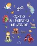 Annie Caldirac et Anne Royer - Contes & légendes du monde.