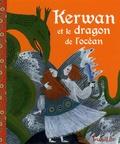 Annie Caldirac et Albena Ivanovitch-Lair - Kerwan et le dragon de l'océan.