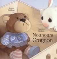 Annie Caldirac et Quentin Gréban - Nounours Grognon.