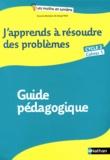 Annie Camenisch et Serge Petit - J'apprends à résoudre des problèmes Cycle 2 Cahier 1 - Guide pédagogique.