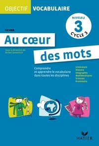 Annie Camenisch et Serge Petit - Objectif vocabulaire niveau 3 cycle 3 - Au coeur des mots CM2.