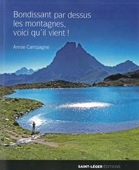 Annie Campagne - Bondissant par dessus les montagnes voici qu'il vient !.
