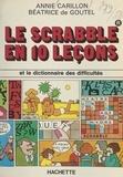 Annie Carillon et Béatrice de Goutel - Le scrabble en 10 leçons.
