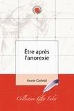Annie Carletti - Etre après l'anorexie.
