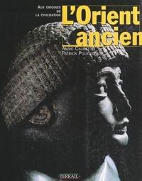 Annie Caubet et Patrick Pouysségur - L'Orient ancien - Aux origines de la civilisation.