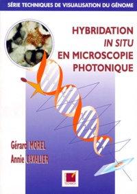 Annie Cavalier et Gérard Morel - Hybridation in situ en microscopie photonique.