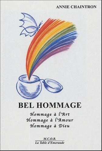 Annie Chaintron - Bel hommage - Hommage à l'Art, Hommage à l'Amour, Hommage à Dieu.