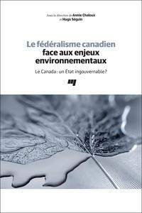 Télécharger ebook pdfs Le fédéralisme canadien face aux enjeux environnementaux  - Le Canada : un état ingouvernable ? 9782760552180