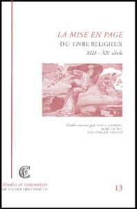 Annie Charon et Isabelle Diu - Mise en page du livre religieux XIIIe-XXe siècle - Actes de la journée d'étude de l'Institut d'histoire du livre organisée par l'Ecole nationale des chartes.
