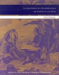 Annie Chassagne - La bibliothèque de l'Académie royale des sciences au XVIIIe siècle.