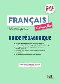 Annie Chourau - Français CM2 Cycle 3 Caravelle - Guide pédagogique.