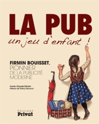 La pub, un jeu denfant! - Firmin Bouisset, pionnier de la publicité moderne.pdf