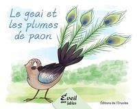 Annie-Claude Lebel et Manuella Côté - Série 1  : Le geai et les plumes de paon.