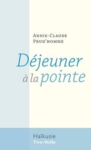 Annie-Claude Prud'homme - Déjeuner à la pointe.