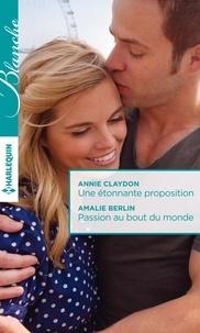 Annie Claydon et Amalie Berlin - Une étonnante proposition - Passion au bout du monde.