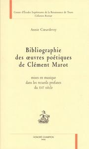 Annie Coeurdevey - Bibliographie des oeuvres poétiques de Clément Marot mises en musique dans les recueils profanes du XVIe siècle.