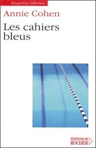 Annie Cohen - Les cahiers bleus.