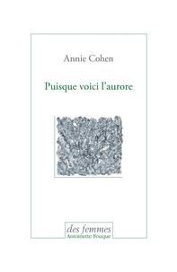Annie Cohen - Puisque voici l'aurore - Journal.