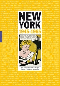 Annie Cohen-Solal et Paul Goldberger - New-York : 1945-1965 - Art, architecture, design, danse, théâtre, musique.