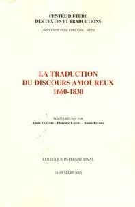 Annie Cointre et Florence Lautel - La Traduction du discours amoureux 1660-1830.