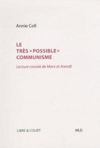 """Annie Coll - Le très """"possible"""" communisme - Lecture croisée de Marx et Arendt."""