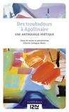 Annie Collognat-Barès - Des troubadours à Apollinaire - Petite anthologie poétique.