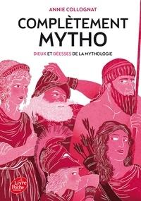 Annie Collognat - Complètement mytho - Dieu et Déesses de la mythologie.