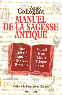 Annie Collognat - Manuel de la sagesse antique.