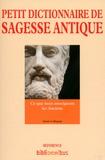 Annie Collognat - Petit dictionnaire de la sagesse antique.