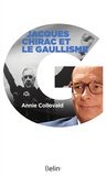 Annie Collovald et Editions Belin - Jacques Chirac et le gaullisme.