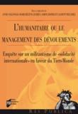 """Annie Collovald - L'humanitaire ou le management des dévouements. - Enquête sur un militantisme de """" solidarité internationale """" en faveur du Tiers-Monde."""