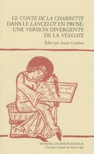 Annie Combes - Le conte de la Charrette dans le Lancelot en prose : une version divergente de la vulgate.