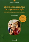 Annie Cornu-Leyrit - Stimulation cognitive de la personne âgée - Animation de groupes en institution.