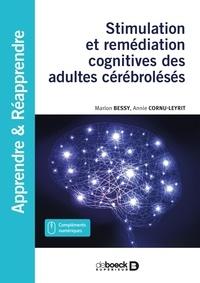 Stimulation et remédiation cognitives des adultes cérébrolésés - Annie Cornu-Leyrit |