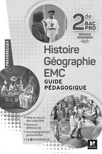 Annie Couderc - Histoire-Géographie-EMC 2de Bac Pro Passerelles - Guide pédagogique.
