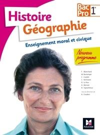 Annie Couderc et Françoise Blanchard - Histoire Géographie Enseignement moral et civique 1re Bac Pro.