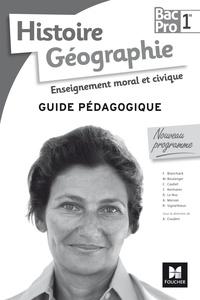 Annie Couderc - Histoire Géographie Enseignement moral et civique 1re Bac Pro - Guide pédagogique.