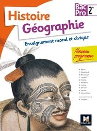Annie Couderc et Alexandre Baron - Histoire Géographie Enseignement moral et civique 2de Bac Pro.