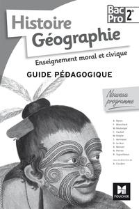 Annie Couderc - Histoire Géographie Enseignement moral et civique 2de Bac Pro - Guide pédagogique.