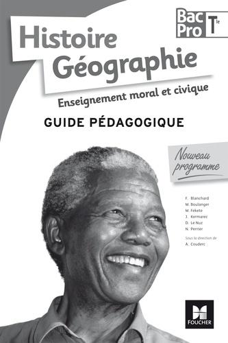 Annie Couderc - Histoire Géographie Enseignement moral et civique Tle Bac Pro - Guide pédagogique.